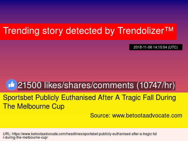52c843f59d08 Sportsbet Publicly Euthanised After A Tragic Fall During The Melbourne Cup