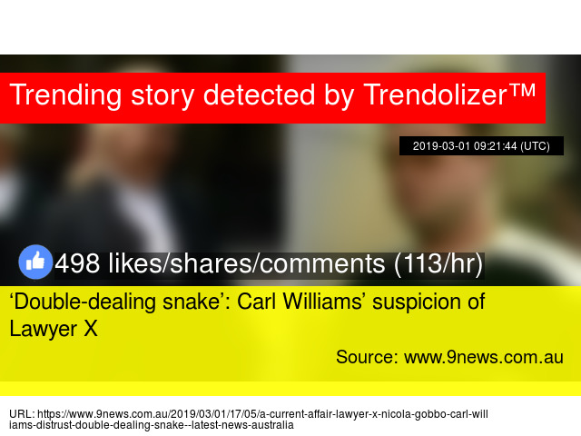 Double-dealing snake': Carl Williams' suspicion of Lawyer X