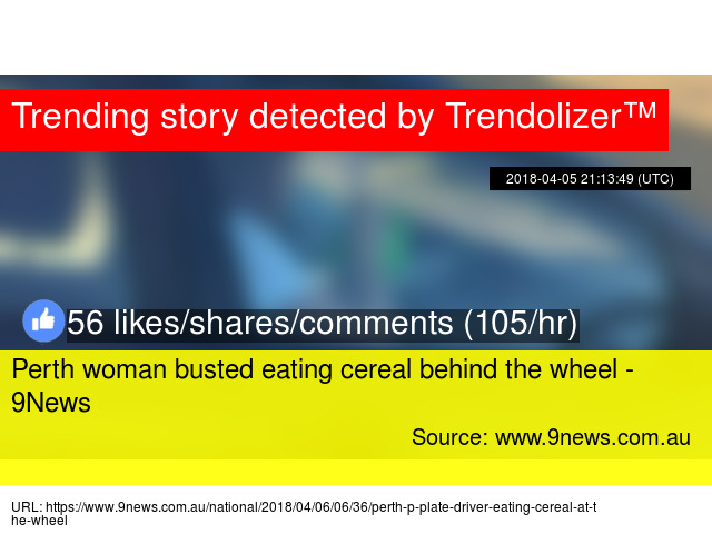 Perth woman busted eating cereal behind the wheel - 9News