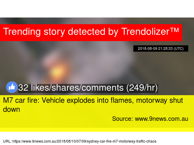 M7 car fire: Vehicle explodes into flames, motorway shut down